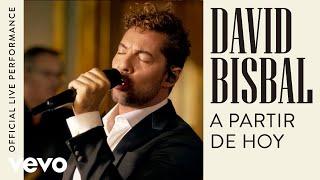 David Bisbal   A Partir De Hoy   Official Live Performance | Vevo