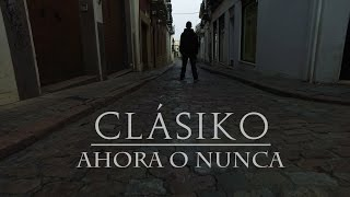 CLÁSIKO   AHORA O NUNCA