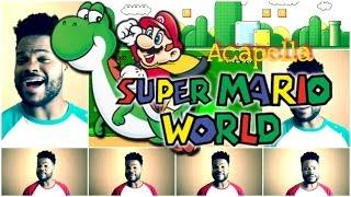 Super Mario World - Theme Acapella