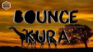 Kura - BOUNCE (Original Mix)