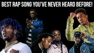 BEST RAP SONGS YOU'VE NEVER HEARD BEFORE!