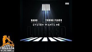 Rado ft. Young Flacs - System Want Me Locked (Prod. LoCash) [Thizzler.com]