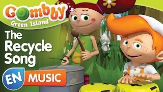 Music - The Recycle Song - Sing and Dance with Gombby in English - Gombby´s Green Island
