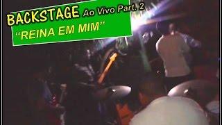 MINISTÉRIO AMIGOS DO NOIVO Backstage Ao Vivo REINA EM MIM