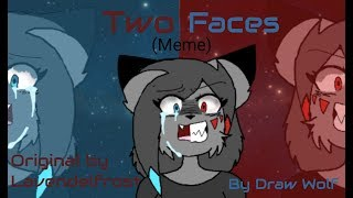 Two Faces - Meme (Warning : little flash)
