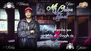 MI CHICA IDEAL - (LETRA) Wmusic Feat. Yala Prod: Daniel Melendez.