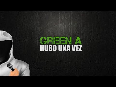 Hubo Una Vez de Green A Letra y Video