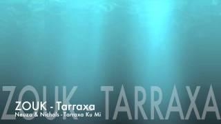 Neuza & Nichols - Tarraxa Ku Mi