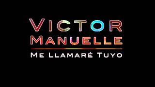 Me Llamaré Tuyo - Víctor Manuelle