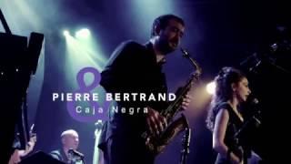 "Teaser ""Heart"" Live - Pierre Bertrand & Caja Negra"