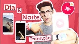 Musical.ly: Transição Dia e Noite (Como Fazer )
