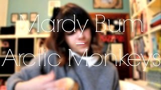 Mardy Bum - Arctic Monkeys (Cover)