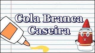 Cola Branca Caseira
