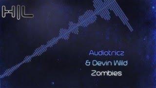 Audiotricz & Devin Wild - Zombies (MQ Rip)