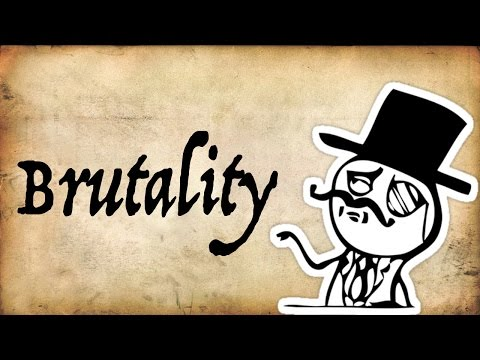 What is Brutality? - Gentleman Thinker