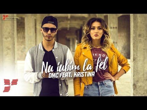 DMC - Nu iubim la fel (feat. Kristina)