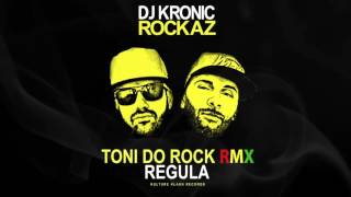 DJ Kronic Ft Regula   Toni Do Rock Rmx (ROCKAZ)