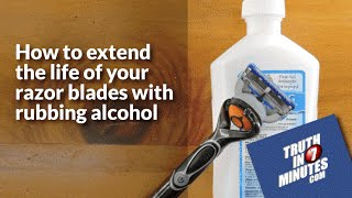 How to get a closer shave & keep razor blades sharp longer