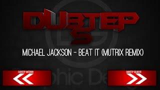 Michael Jackson - Beat It (Mutrix Remix)