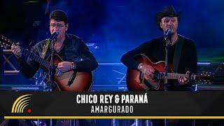 Chico Rey e Paraná - Amargurado (Ao Vivo Vol. 1) - Oficial
