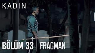 Kadın 33. Bölüm Fragmanı (Yeni Sezon)