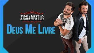 Zick & Mateus - Deus Me Livre