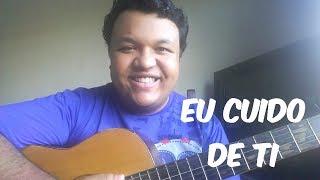 Eu Cuido de Ti - Amanda Wanessa (Marlon Dias cover)
