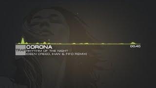 [#TRAP] Corona - Rhythm of the night (Deen Creed, Ihan & Fifo remix)