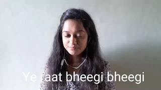 Ye raat bheegi bheegi cover by  Aishwarya Dubey