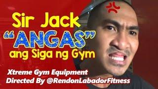 """SIR JACK """"ANGAS"""" Ang Siga ng Gym!"""
