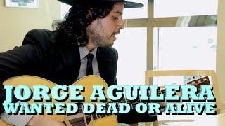 JORGE AGUILERA - WANTED DEAD OR ALIVE (Versión Pepe's Office)