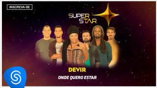 Devir - Onde Quero Star (All About That Bass) (SuperStar 2015) [Áudio Oficial]