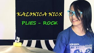 Plies - Rock Drum cover by Kalonica Nicx