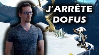 [DOFUS] Gryfox - J'arrête Dofus : Explication