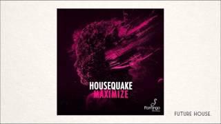 Housequake - Maximize (Bougenvilla Remix)