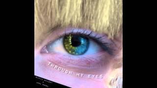 Through My Eyes (Audio)