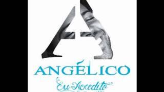 Angélico - Eu acredito - 8. Aqui