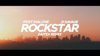 Post Malone - Rockstar ft. 21 Savage (Zaitex Remix)