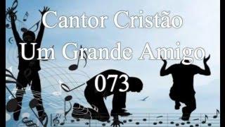 73 Um Grande Amigo play Back Cantor Cristão