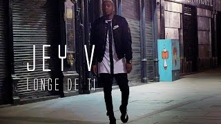 Jey V - Longe de Ti (Official Video)