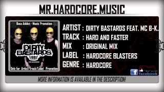 Dirty Bastards feat. MC B-Kicker - Hard and Faster [HQ|HD]