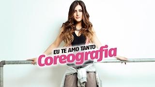 Sofia Oliveira - Eu Te Amo Tanto (Coreografia)