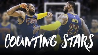 Kyrie Irving & LeBron James 2017 Mix: Counting Stars (Emotional) ᴴᴰ
