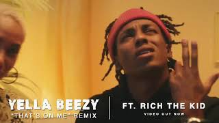 "Yella Beezy - That's On Me"" Remix ft. Rich The Kid"