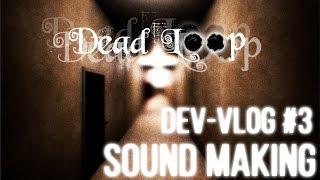 Dead Loop Dev Vlog #3 - Making Sound Effects