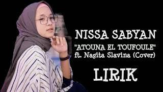 NISSA SABYAN - ATOUNA EL TOUFOULE ft. Nagita Slavina (Cover) LIRIK