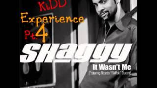 Shaggy - It Wasnt Me ( Mvntana - KiDD Experience Pt.4 )