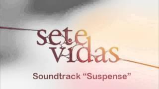 Sete Vidas - Suspense/Decepção (Música Instrumental)