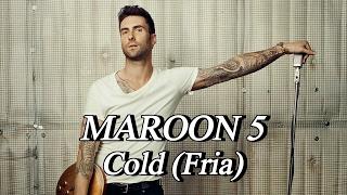 Maroon 5-Cold-Fria (live) letra espanol