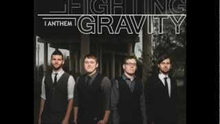 I Anthem - Fighting Gravity